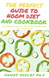 THE PERFECT GUIDE TO NOOM DIET AND COOKBOOK: The Perfect Guide To Using Noom Diet And Cookbook (English...