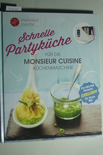 Schnelle Partyküche für die Monsieur Cuisine Küchenmaschine