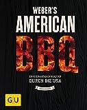 Weber's American BBQ: Ein kulinarischer Roadtrip durch die...