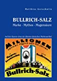 Bullrich Salt - Mythos maagzuur merk. Op het pad...