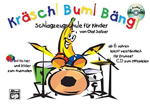 Kräsch! Bum! Bäng! Schlagzeugschule für Kinder: Schlagzeugschule für Kinder...
