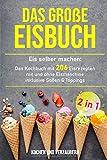 Het grote ijsboek: Het kookboek met 206 ijsrecepten met en ...