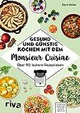 Gesund und günstig kochen mit dem Monsieur Cuisine: Über...