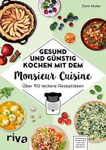 Gesund und günstig kochen mit dem Monsieur Cuisine:...