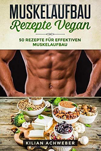 Рецепты наращивания мышечной массы Vegan: рецепты 50 для эффективного наращивания мышечной массы