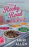 The Rocky Road to Ruin: An Ice Cream Shop Mystery (Ice Cream Shop Mysteries,...