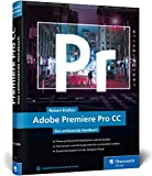Adobe Premiere Pro CC: Step by step to the perfect film - video editing, effects, sound - ...