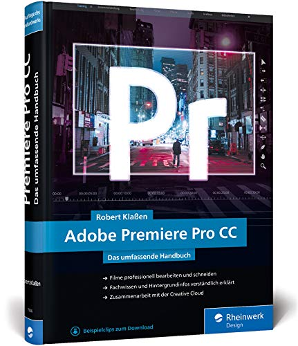 Adobe Premiere Pro CC: Schritt für Schritt zum perfekten Film – Videoschnitt,...