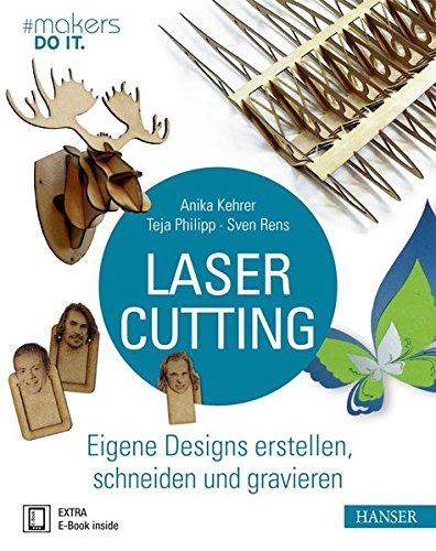 Lasercutting: Eigene Designs erstellen, schneiden und gravieren (#makers DO IT)