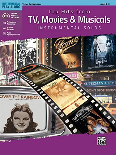 Top Hits from TV, Movies & Musicals Instrumental Solos - Tenor Saxophone (incl. CD): Tenor Sax, Book & Online Audio/Software/PDF (Top Hits...