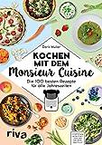 Kochen mit dem Monsieur Cuisine: Die 100 besten Rezepte für...