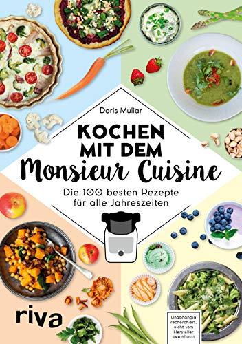 Kochen mit dem Monsieur Cuisine: Die 100 besten Rezepte...