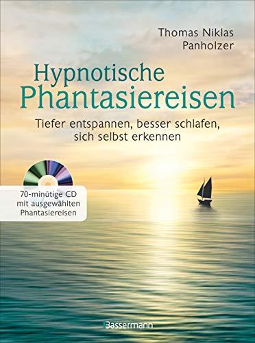 Hypnotische Phantasiereisen + 70-minütige Meditations-CD. Echte Hilfe gegen psychische Belastungen, Stress, Sorgen und Ängste: Tiefer entspannen,...