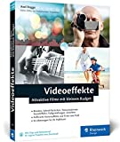 Video effects: Attractive films with a small budget: video editing, aperture, time-lapse, sound effects and ...