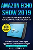 Amazon Echo Show 2019: The comprehensive manual for Alexa and Echo Show 2nd gen. (Version 2019) - Step ...