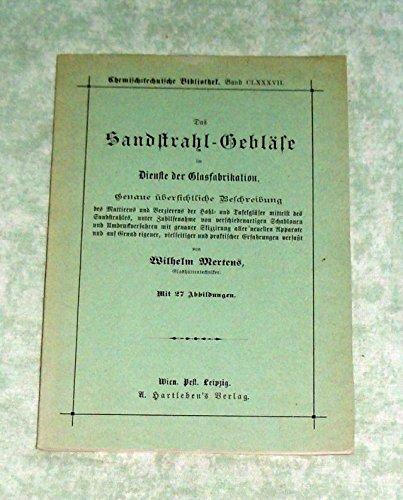 Das Sandstrahl-Gebläse im Dienste der Glasfabrikation. genaue übersichtliche...