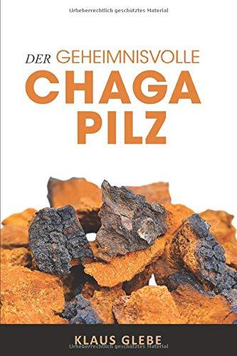 Der geheimnisvolle Chaga Pilz