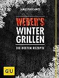 Weber's Wintergrillen: Die besten Rezepte (GU Weber's...