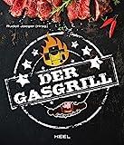 Der Gasgrill: Technik & Rezepte